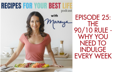 Ep. 25 – The 90/10 Rule: Why You Need to Indulge Every Week